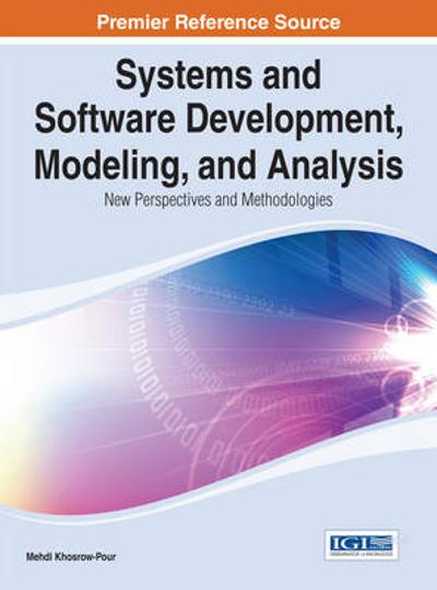 Systems and Software Development, Modeling, and Analysis - Mehdi Khosrow-Pour