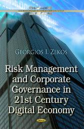 Risk Management & Corporate Governance in 21st Century Digital Economy - Georgios I Zekos