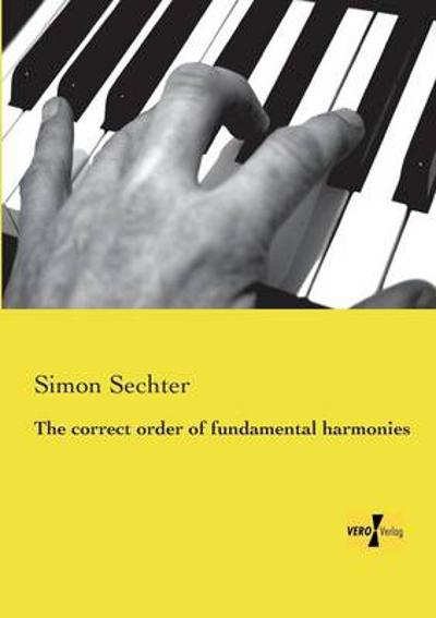The correct order of fundamental harmonies - Simon Sechter