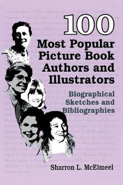 100 Most Popular Picture Book Authors and Illustrators - Sharron L. McElmeel