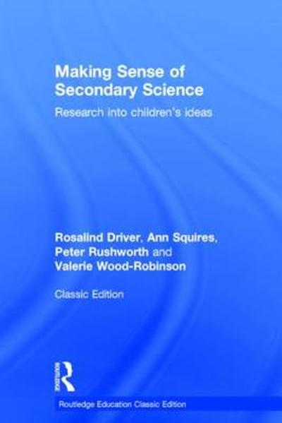 Making Sense of Secondary Science - Rosalind Driver
