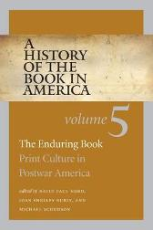 A History of the Book in America, Volume 5 - David Paul Nord Professor Joan Shelley Rubin Michael Schudson