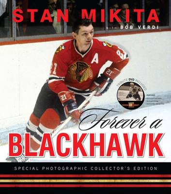Forever a Blackhawk - Stan Mikita