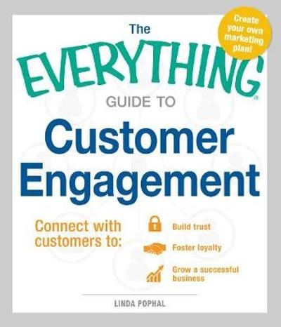 The Everything Guide To Customer Engagement - Linda Pophal
