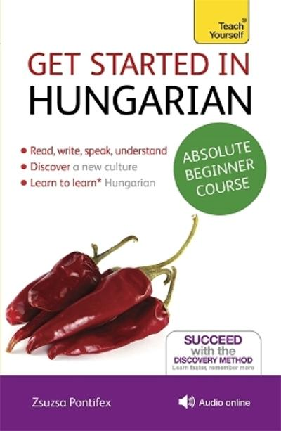 Get Started in Hungarian Absolute Beginner Course - Zsuzsanna Pontifex