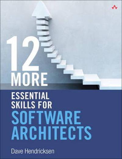 12 More Essential Skills for Software Architects - Dave Hendricksen