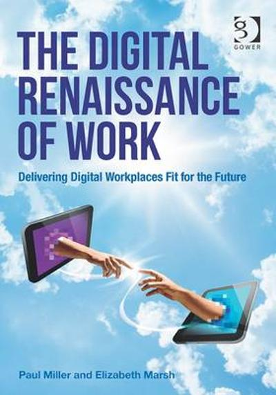The Digital Renaissance of Work - Paul Miller