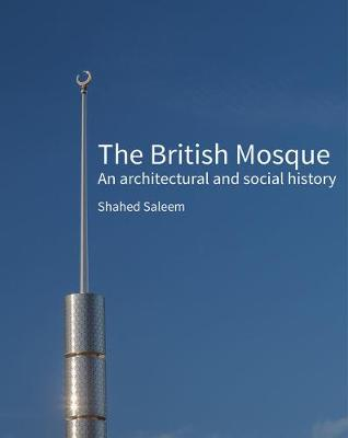 The British Mosque - Shahed Saleem
