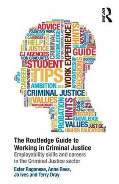 The Routledge Guide to Working in Criminal Justice - Ester Ragonese