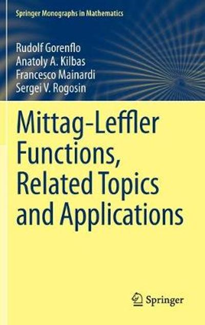 Mittag-Leffler Functions, Related Topics and Applications - Rudolf Gorenflo