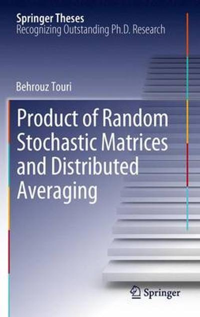 Product of Random Stochastic Matrices and Distributed Averaging - Behrouz Touri
