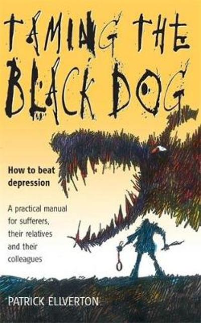 Taming The Black Dog - Patrick Ellverton