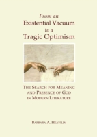 From an Existential Vacuum to a Tragic Optimism - Barbara A. Heavilin