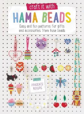 Craft it with Hama Beads - Prudence Rogers