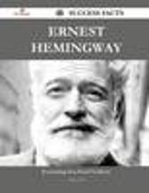 Ernest Hemingway 42 Success Facts - Everything You Need to Know about Ernest Hemingway - Adam Ortiz