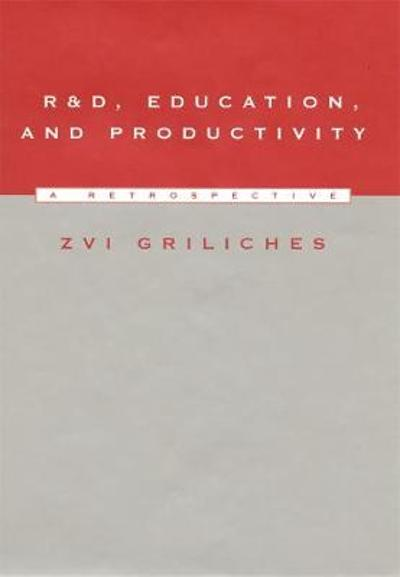 R&D, Education, and Productivity - Zvi Griliches