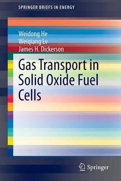 Gas Transport in Solid Oxide Fuel Cells - Weidong He