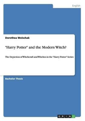 Harry Potter and the Modern Witch? - Dorothea Wolschak