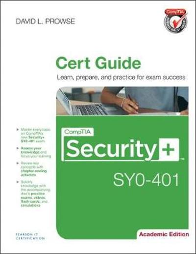 CompTIA Security+ SY0-401 Cert Guide, Academic Edition - David L. Prowse