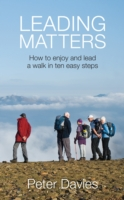 Leading Matters:  How to enjoy and lead a walk in ten easy steps -