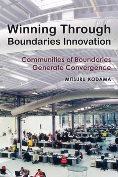 Winning Through Boundaries Innovation - Mitsuru Kodama