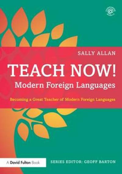 Teach Now! Modern Foreign Languages - Sally Allan