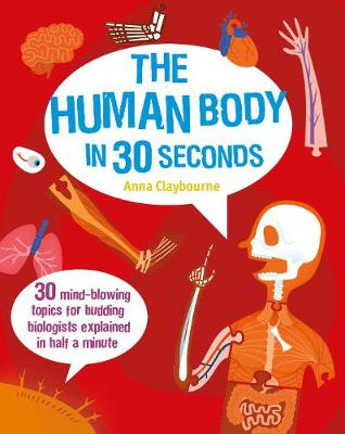 The Human Body in 30 Seconds - Anna Claybourne