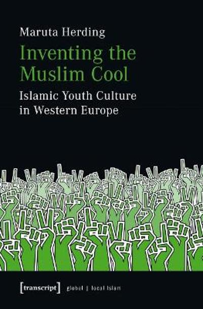 Inventing the Muslim Cool - Maruta Herding