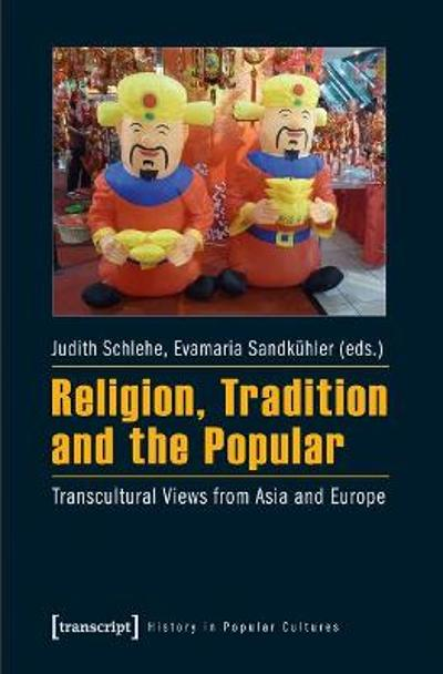 Religion, Tradition, and the Popular - Judith Schlehe