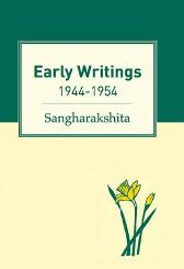 Early Writings - Sangharakshita