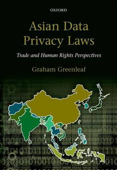Asian Data Privacy Laws - Graham Greenleaf
