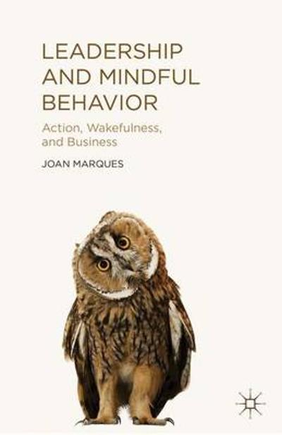 Leadership and Mindful Behavior - Dr. Joan Marques