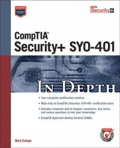 CompTIA Security+ SY0-401 In Depth - Mark Ciampa