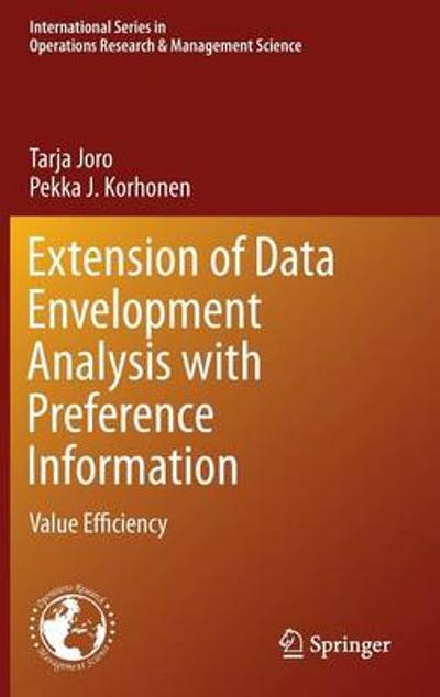 Extension of Data Envelopment Analysis with Preference Information - Tarja Joro