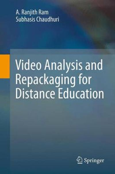 Video Analysis and Repackaging for Distance Education - A. Ranjith Ram
