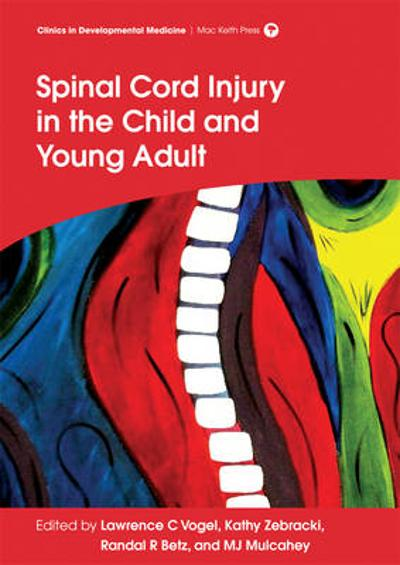 Spinal Cord Injury in the Child and Young Adult - Lawrence C. Vogel