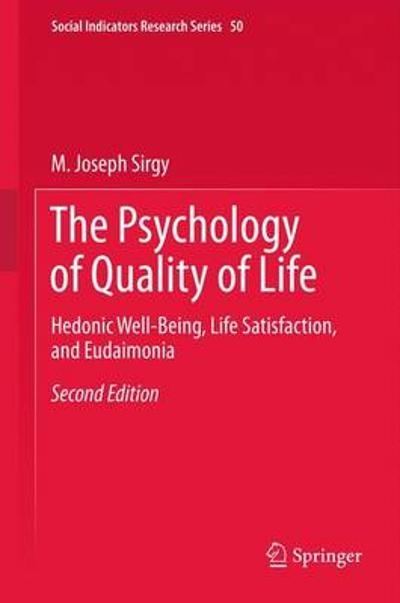 The Psychology of Quality of Life - M. Joseph Sirgy