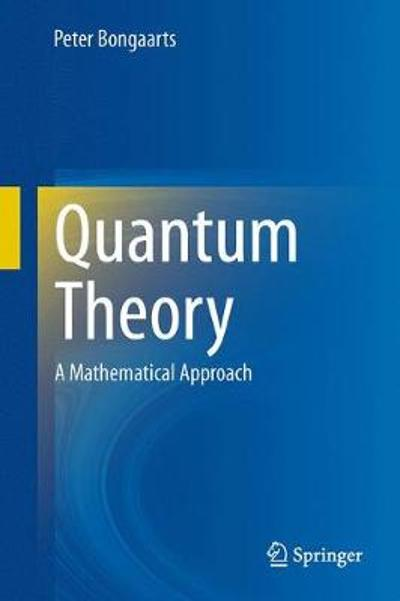 Quantum Theory - Peter Bongaarts