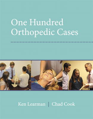 100 Orthopedic Cases - Chad Cook