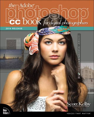 The Adobe Photoshop CC Book for Digital Photographers - Scott Kelby