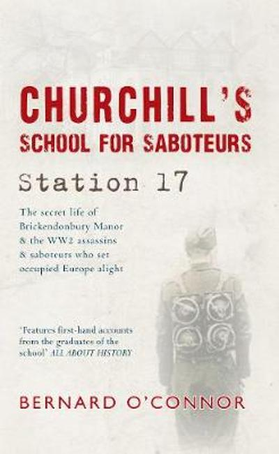 Churchill's School For Saboteurs - Bernard O'Connor
