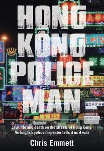 Hong Kong Policeman - Chris Emmett