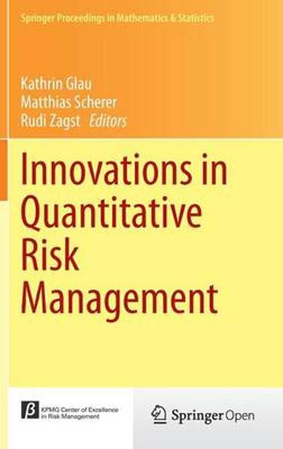 Innovations in Quantitative Risk Management - Kathrin Glau