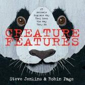 Creature Features: Twenty-Five Animals Explain Why They Look the Way They Do - Steve Jenkins Robin Page