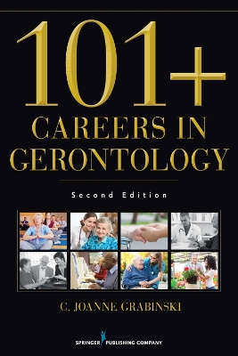101  Careers in Gerontology - C. Joanne Grabinski