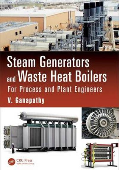 Steam Generators and Waste Heat Boilers - V. Ganapathy