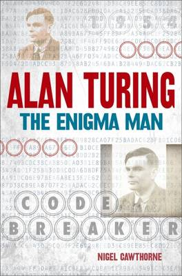 Alan Turing: The Enigma Man - Nigel Cawthorne