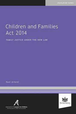 Children and Families Act 2014 - Noel Arnold