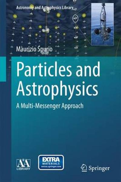 Particles and Astrophysics - Maurizio Spurio