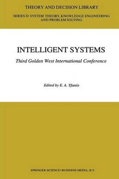 Intelligent Systems Third Golden West International Conference - E. A. Yfantis